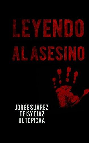 Leyendo al asesino  [uutopicaa - Suarez, Jorge - Diaz, Deisy] (Tapa Blanda)