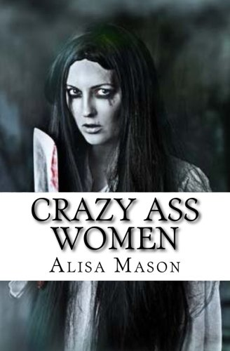 Crazy Ass Women