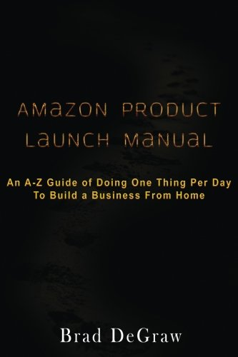 Download Amazon Product Launch Journal: An A-Z Guide of Doing One Thing Per Day To Build A Business From Home (The 20 Minute Journey) ebook