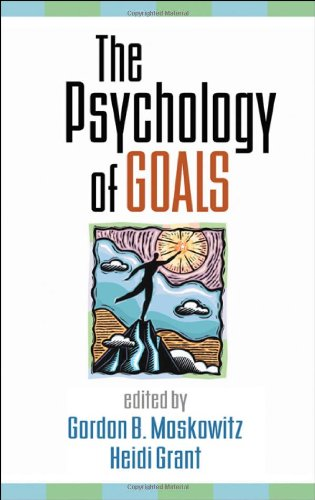 The Psychology of Goals by The Guilford Press