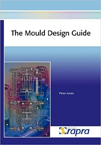 The Mould Design Guide: P  Etc Jones: 9781847350879: Amazon