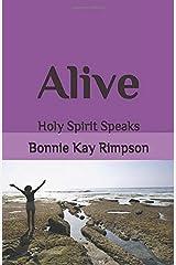 Alive: Holy Spirit Speaks Paperback