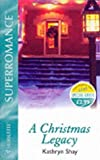 A Christmas Legacy by Kathryn Shay front cover