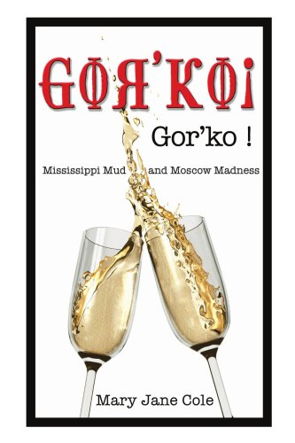 Gor'ko!: Mississippi Mud and Moscow Madness pdf