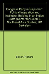 Congress Party in Rajasthan: Political Integration and Institution Building in an Indian State (Center for South & Southeast Asia Studies, UC Berkeley)