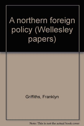 A northern foreign policy (Wellesley papers)