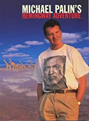 Michael Palins Hemingway Adventure