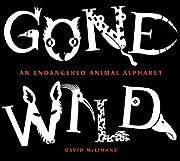 Gone Wild: An Endangered Animal…