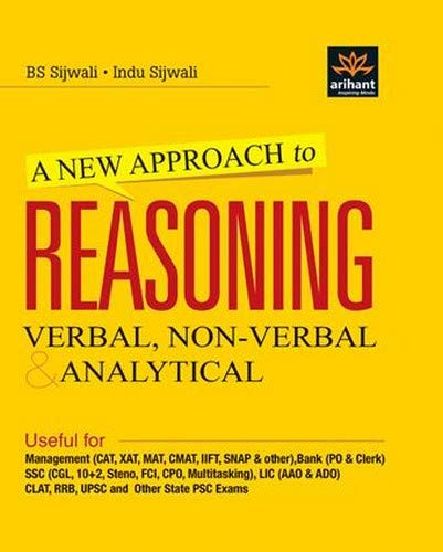 A New Approach to REASONING Verbal & Non-Verbal Paperback by B.S. Sijwalii & Indu Sijwali
