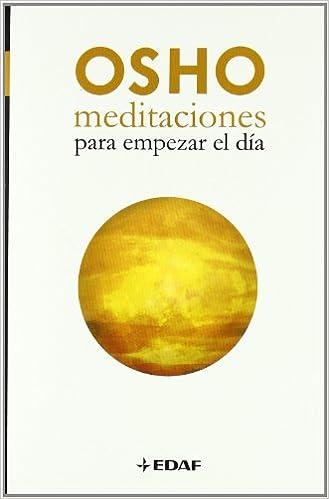 Meditaciones Para Empezar El Día Nueva Era Spanish Edition Osho Moriones Alonso Rocío 9788441427044 Books