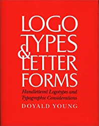 Logotypes and Letterforms: Handlettered Logotypes and Typographic Considerations