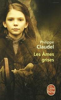 Les âmes grises, Claudel, Philippe