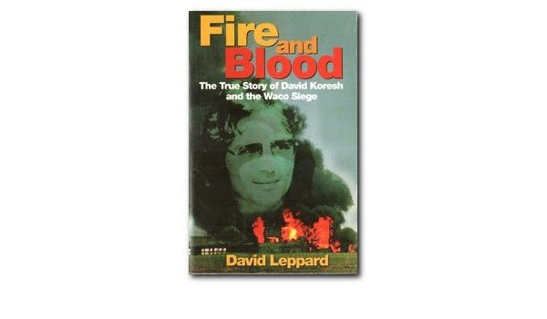 Amazon Fire And Blood The True Story Of David Koresh And The