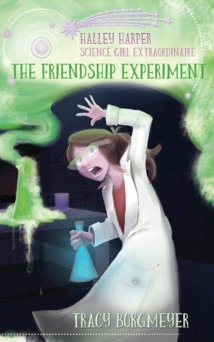 Halley Harper, Science Girl Extraordinaire: The Friendship Experiment -