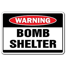 Bomb Shelter Warning Sign   Indoor/Outdoor   Funny Home Décor for Garages, Living Rooms, Bedroom, Offices   Signmission Gift Mancave Man Cave Prepper Survivalist Truther Sign Wall Plaque Decoration