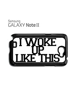 I Woke Up Like This Mobile Cell Phone Case Samsung Note 2 White