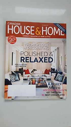Canadian House & Home Magazine October 2016 - Polished & Relaxed