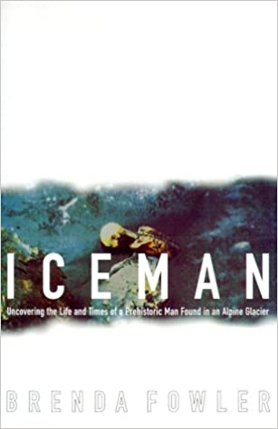 Uncovering the Life and Times of a Prehistoric Man Found in an Alpine Glacier Iceman
