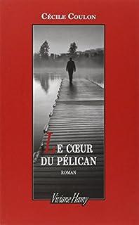 Le coeur du pélican, Coulon, Cécile