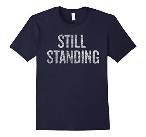 Mens Still Standing T-shirt- Prosthetic Leg Shirt- Prosthetic