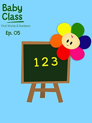 Baby Class First Words And Numbers Episode 5 (Instant Apple Amazon Video Tv)