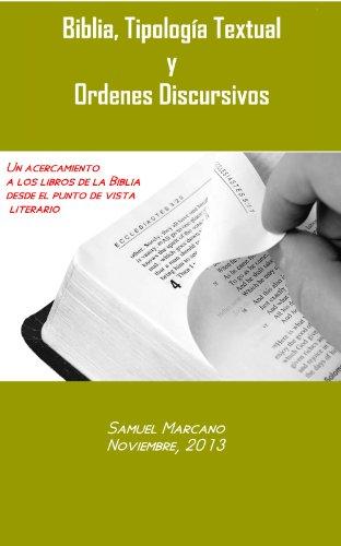 Biblia, Tipología Textual y Ordenes discursivos, un acercamiento a los libros de la Biblia desde el punto de vista literario (Spanish Edition)