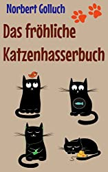 Das fröhliche Katzenhasserbuch