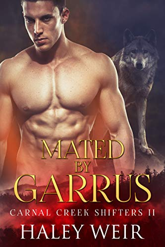 Mated by Garrus (Carnal Creek Shifters Book - Alpha Series Set