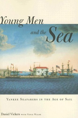 Young Men and the Sea: Yankee Seafarers in the Age of Sail PDF