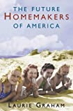 The Future Homemakers of America, Laurie Graham, 1841153125