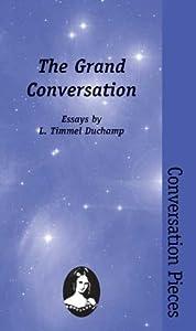 The Grand Conversation (Conversation Pieces Book 1)