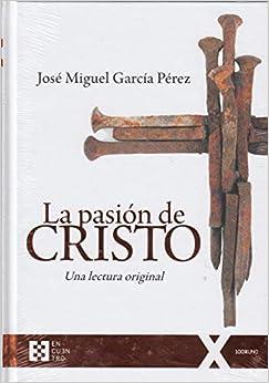 Descargar Libros En La Pasión De Cristo. Una Lectura Original. Pagina Epub