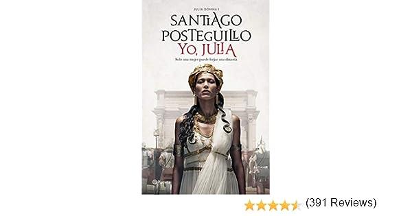 Yo, Julia: Premio Planeta 2018 eBook: Posteguillo, Santiago ...