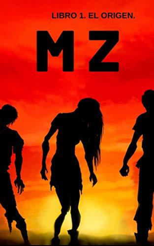MZ. LIBRO 1. EL ORIGEN. por DAVID MP