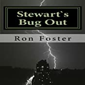 Stewart`s Bug Out: Prepper Novelettes | Ron Foster