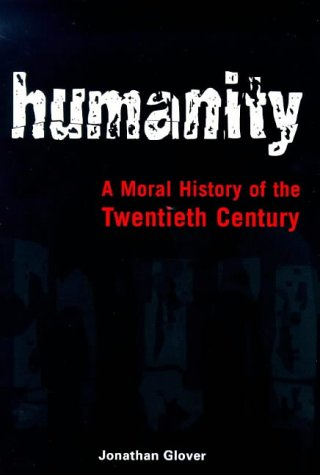 Humanity: A Moral History of the Twentieth Century ebook