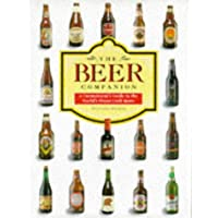 The Beer Companion - A Connoisseurs Guide to the Worlds Finest Craft Beers