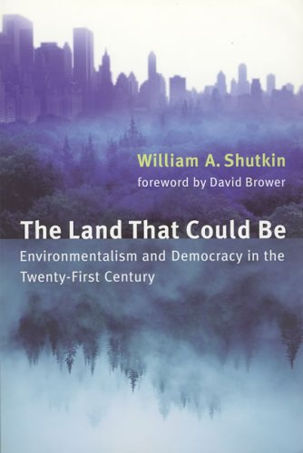 The Land That Could Be: Environmentalism and Democracy in...