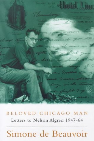 Beloved Chicago Man: Letters to Nelson Algren 1947-64