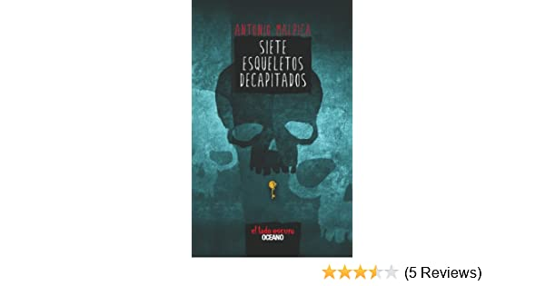 Amazon.com: Siete esqueletos decapitados (El libro de los héroes nº 1) (Spanish Edition) eBook: Antonio Malpica: Kindle Store