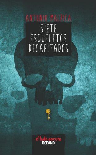 Siete esqueletos decapitados (El libro de los héroes nº 1) (Spanish Edition)