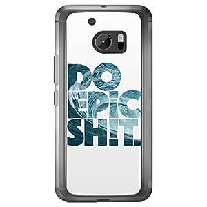 Loud Universe HTC M10 Do Epic Shit Printed Transparent Edge Case, White