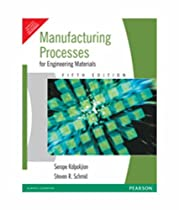 Manufacturing Processes for Engineering Materials (Indian Edition)