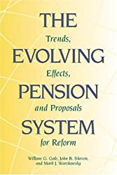 The Evolving Pension System : Trends, Effects, and Proposals for Reform
