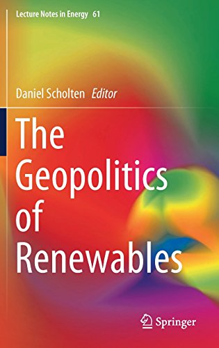 The Geopolitics of Renewables (Lecture Notes in Energy)