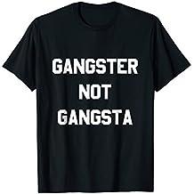 Gangster Not Gangsta T-Shirt