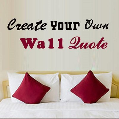 Custom Wall Decals - Create Your Own Personalized Wall Quote Today! (8