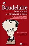 Tutte le poesie e i capolavori in prosa (eNewton Classici)