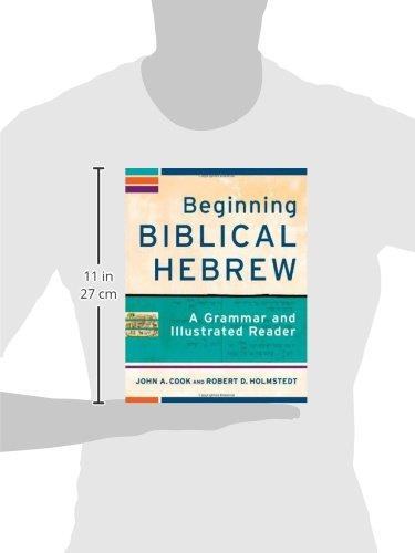 Beginning biblical hebrew a grammar and illustrated reader john a beginning biblical hebrew a grammar and illustrated reader john a cook robert d holmstedt 9780801048869 amazon books reheart Gallery