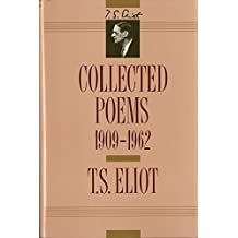 T. S. Eliot: Collected Poems, 1909-1962 (The Centenary Edition)
